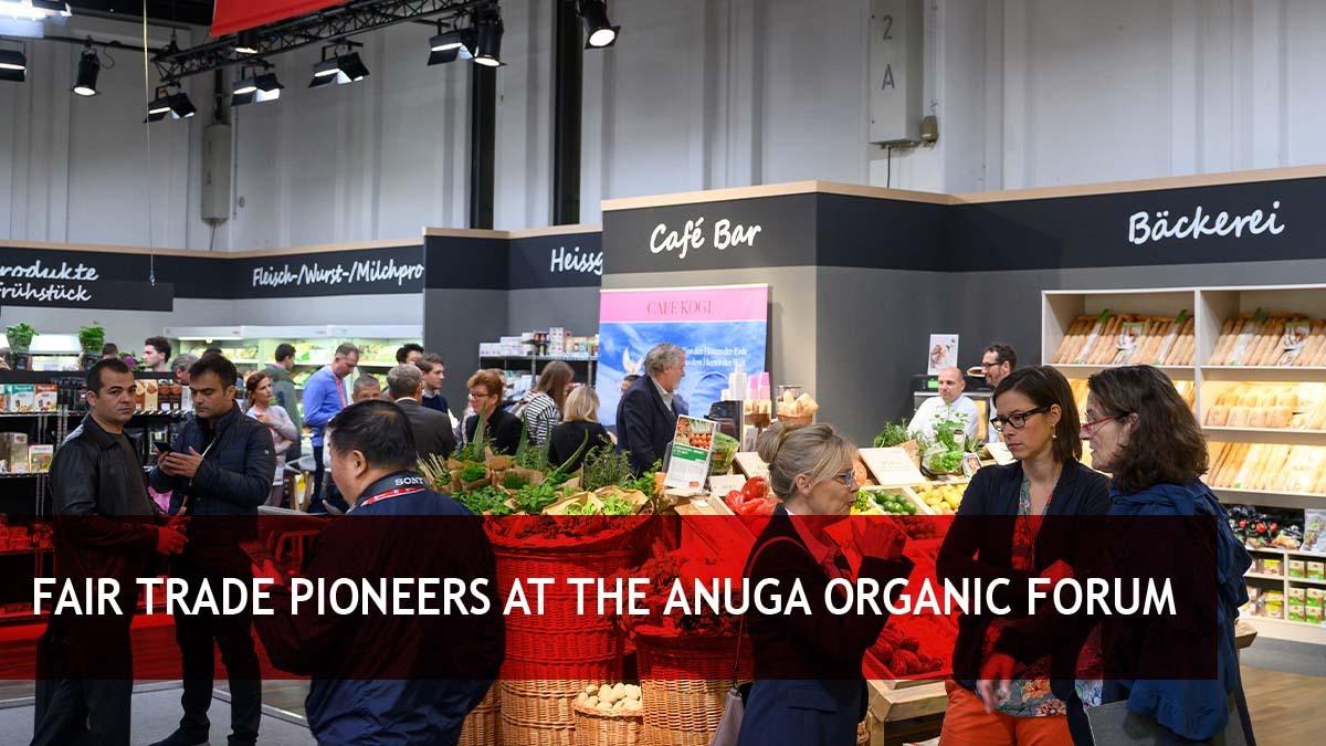 Fair trade pioneers at the Anuga Organic Forum