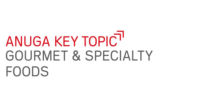 Anuga key topic Gourmet & Specialty Foods