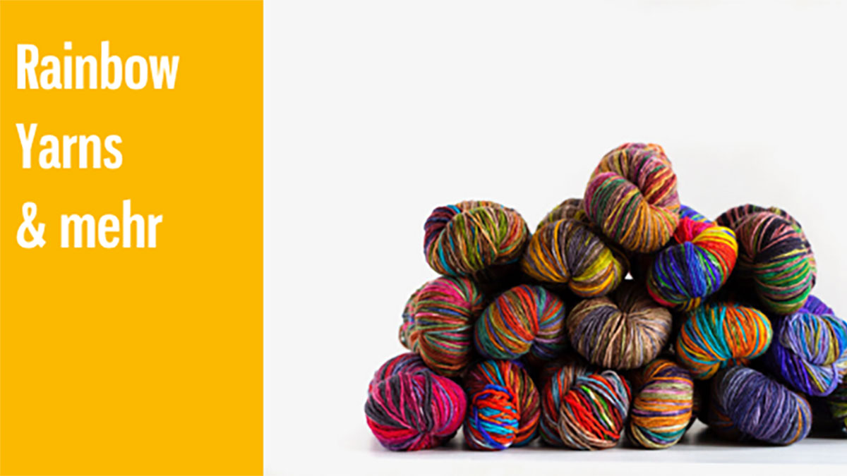 Rainbow Yarns und andere farbenfrohe Wolle